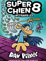 Attrape-22 (Super Chien #08) by Dav Pilkey