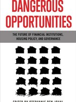 Dangerous Opportunities: The Future of Financial Institutions, Housing Policy, and Governance by Stephanie Ben-ishai