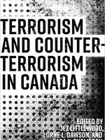 Terrorism and Counterterrorism in Canada by Jez Littlewood, Lorne Dawson, Sara K Thompson