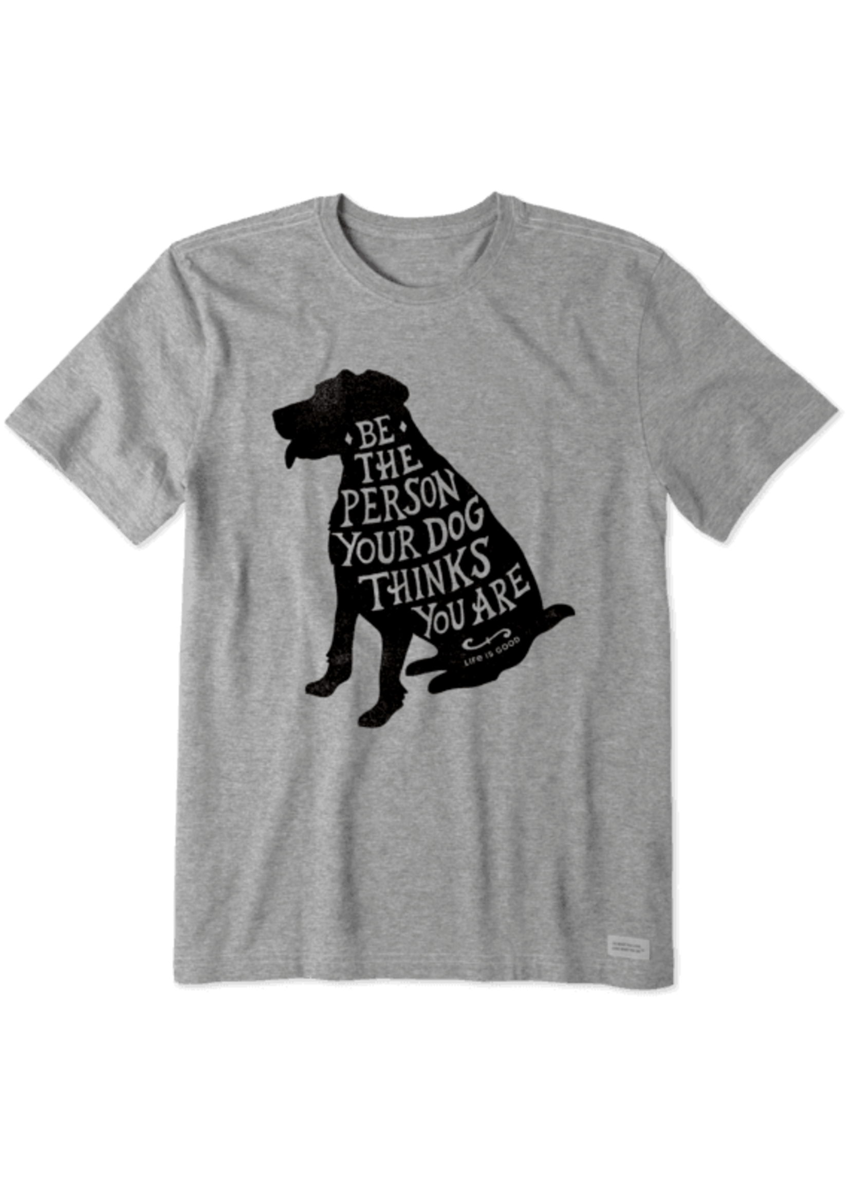 """Life Is Good Life Is Good """"Be The Dog"""" Crusher Tee"""