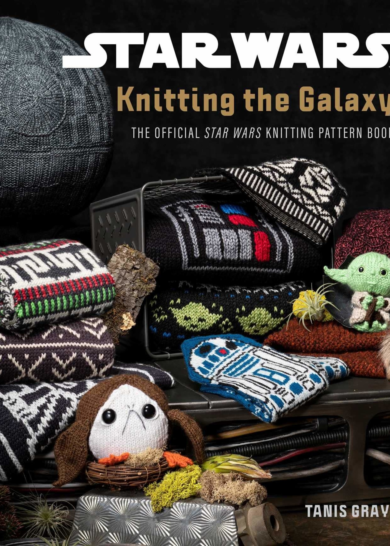 Tanis Gray Star Wars Knitting the Galaxy - by Tanis Gray