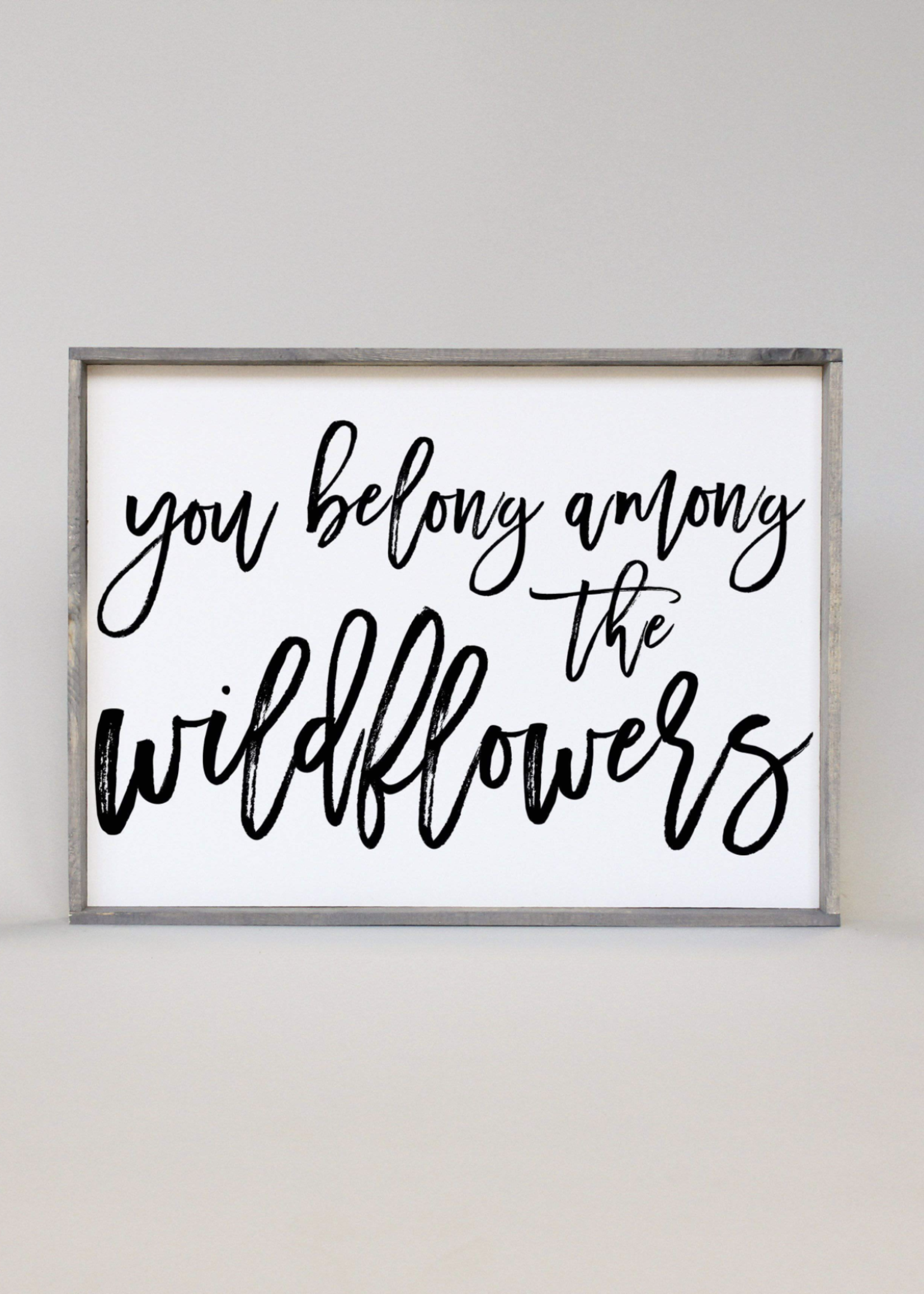 Williamraedesigns You Belong Among The Wildflowers