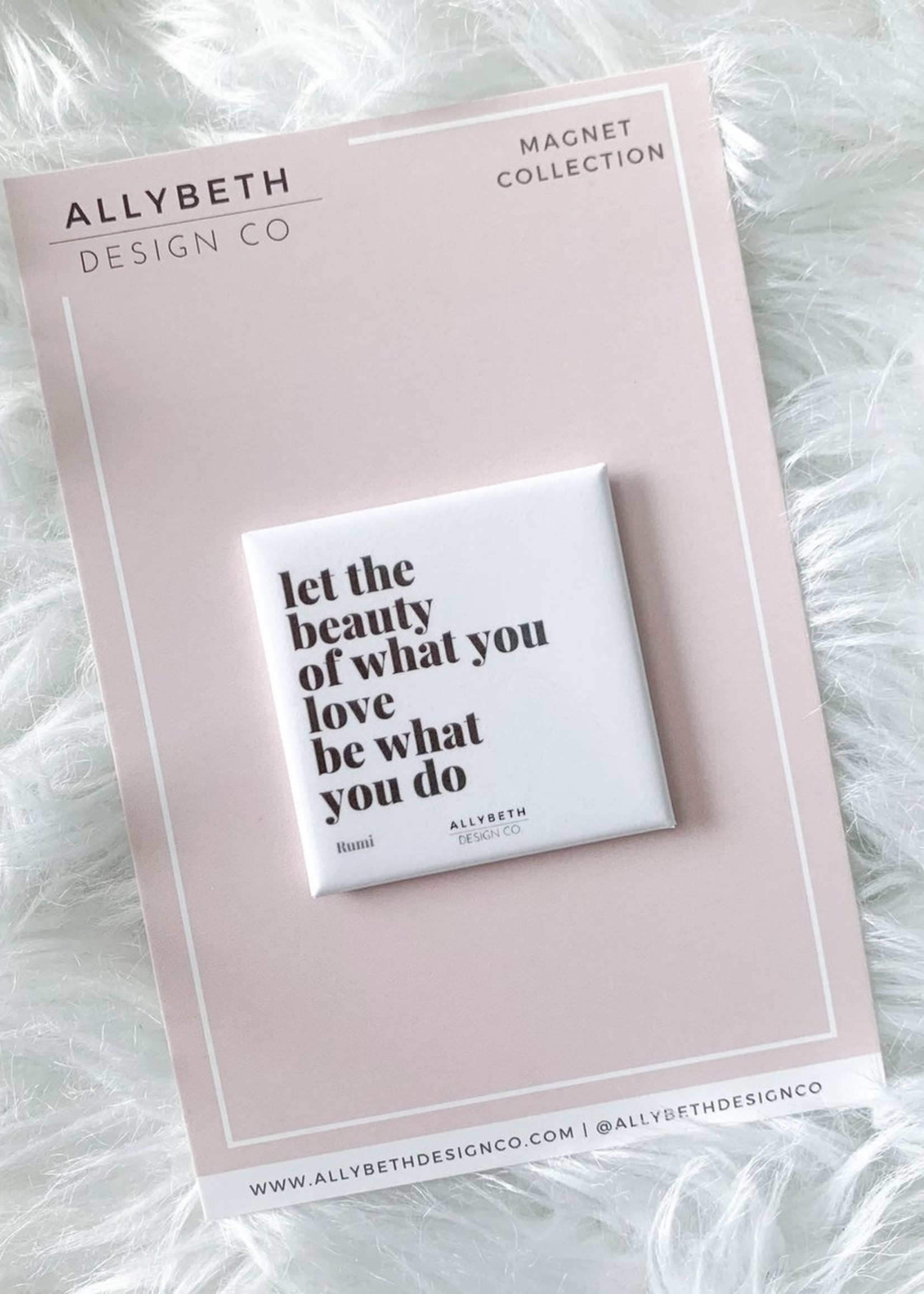 Allybeth Design Co Beauty of What You Love | Magnet