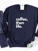 Blonde Ambition Coffee, Then Life Crewneck