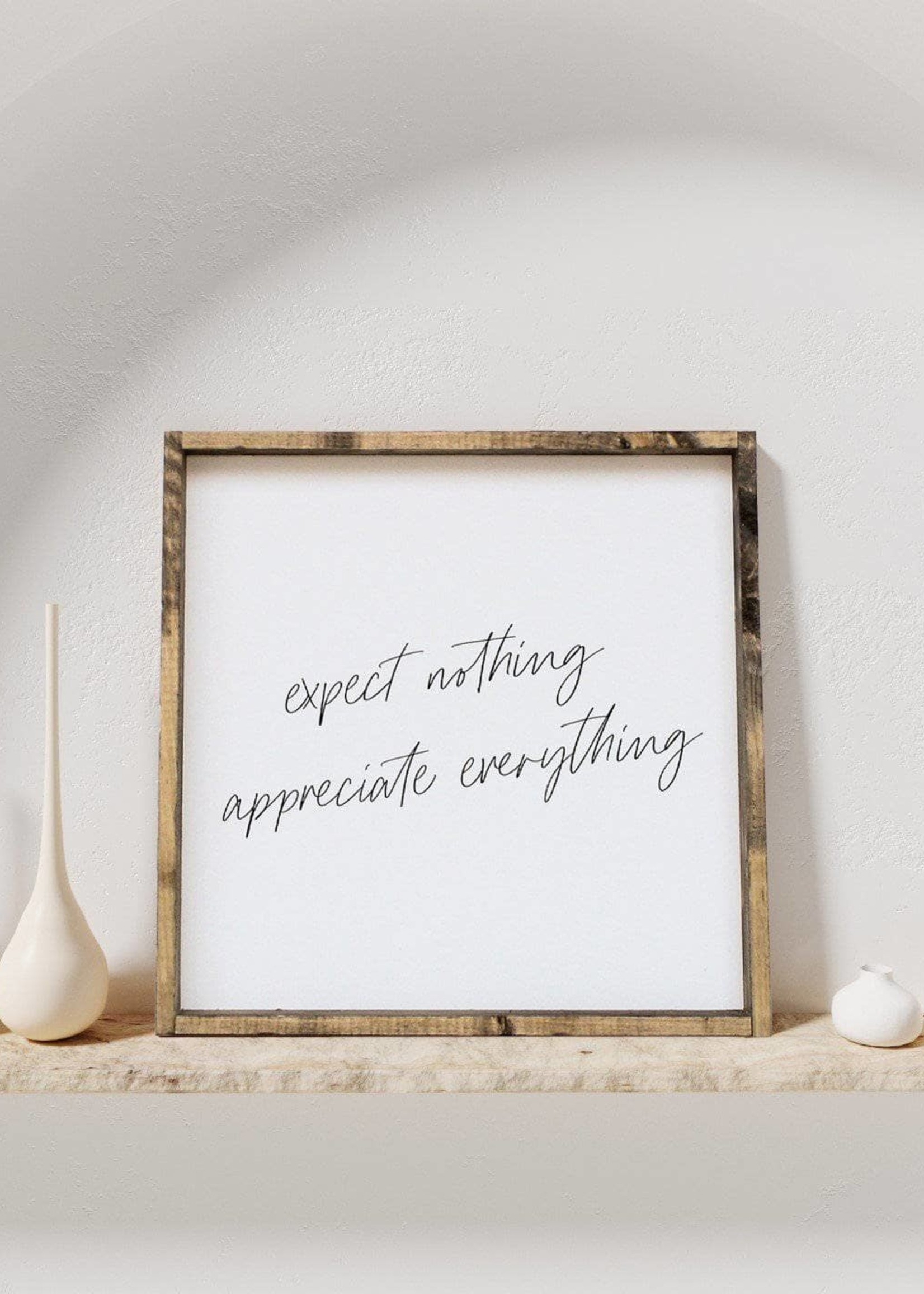 Williamraedesigns Expect Nothing, Appreciate Everything