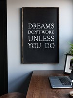 Williamraedesigns Dreams Don't Work Unless You Do
