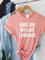 Blonde Ambition Dogs Are My Love Language T-Shirt