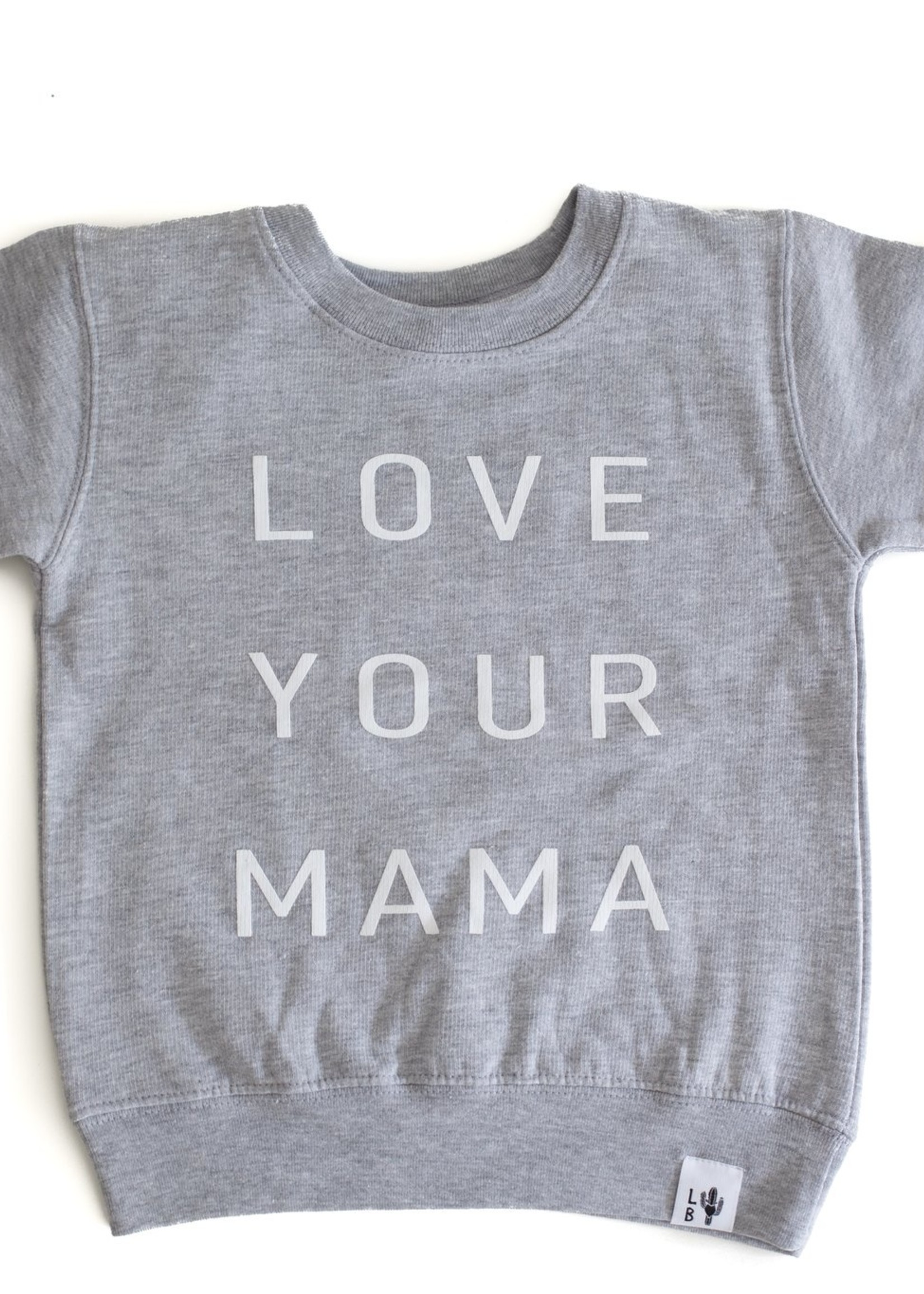 Little Bandidos Love Your Mama Crewneck
