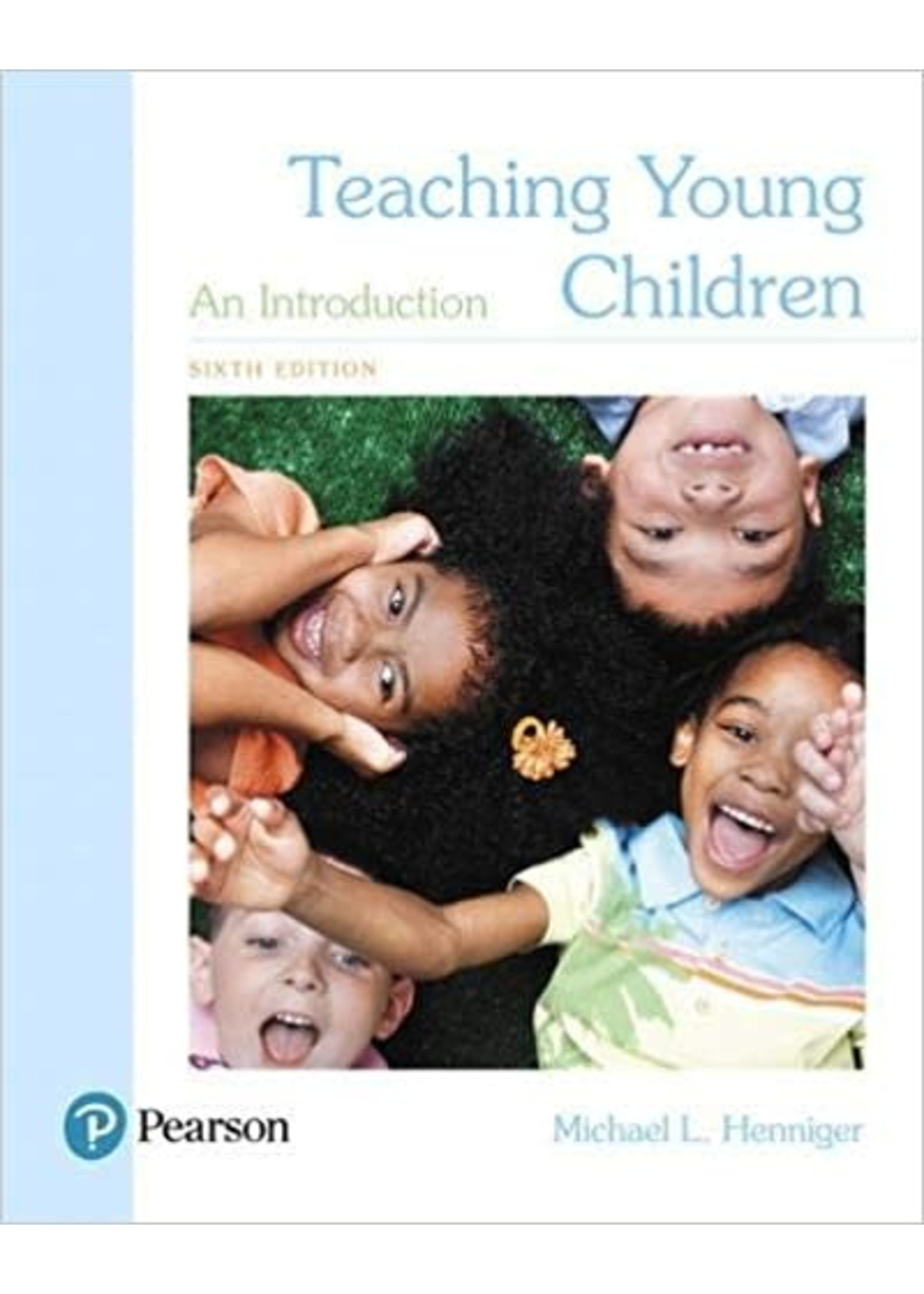ED481/581 TEACHING YOUNG CHILDERN: INTRO