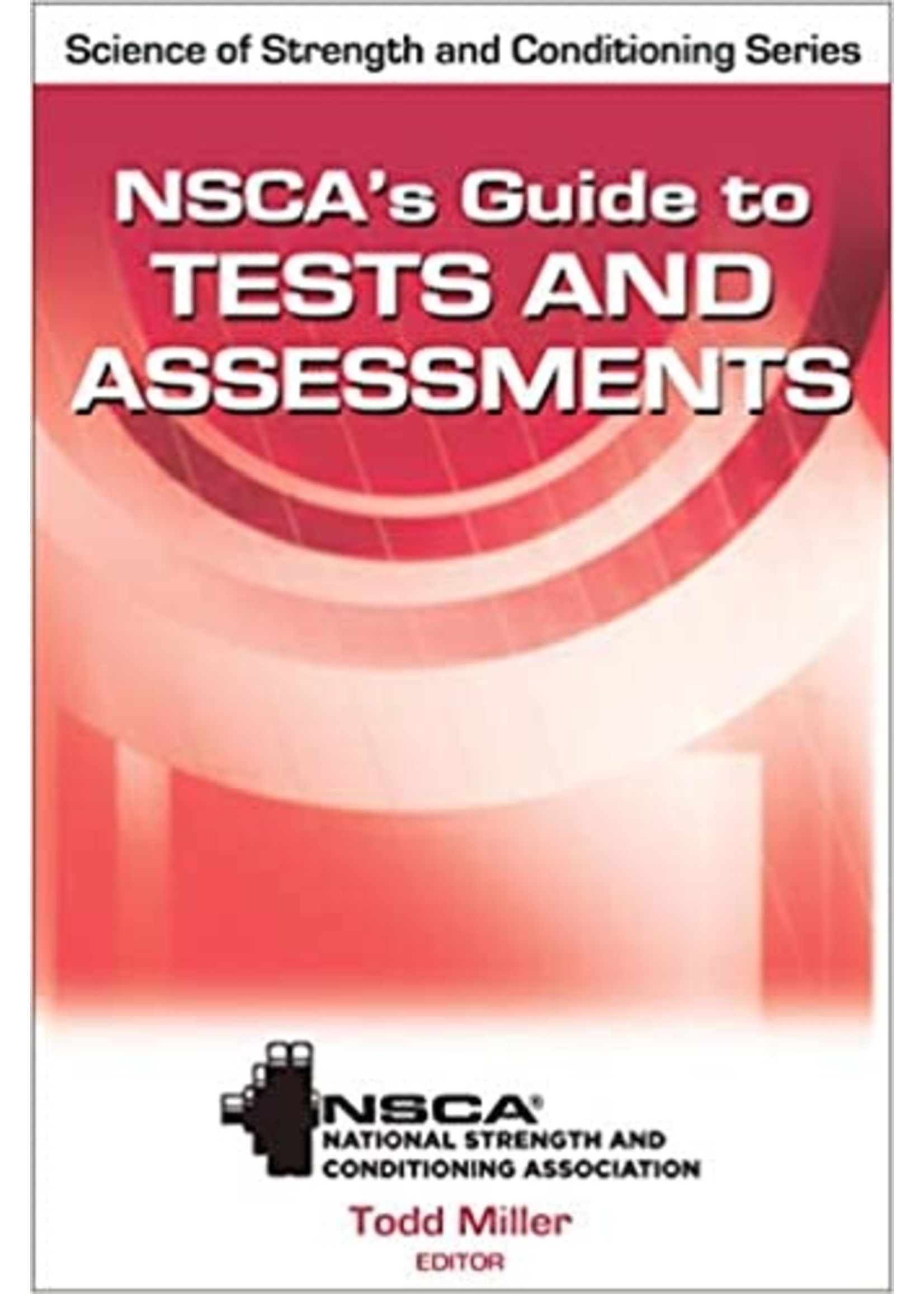 EXNS488 NSCA 'S GUIDE TO TESTS AND ASSESSMENTSS