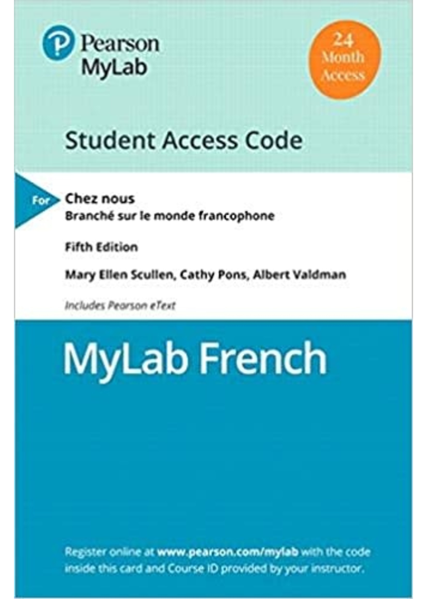 FRN101 CHEZ NOUS: MYLAB FRENCH/W/ETEXT(MULTI-SEMESTER)