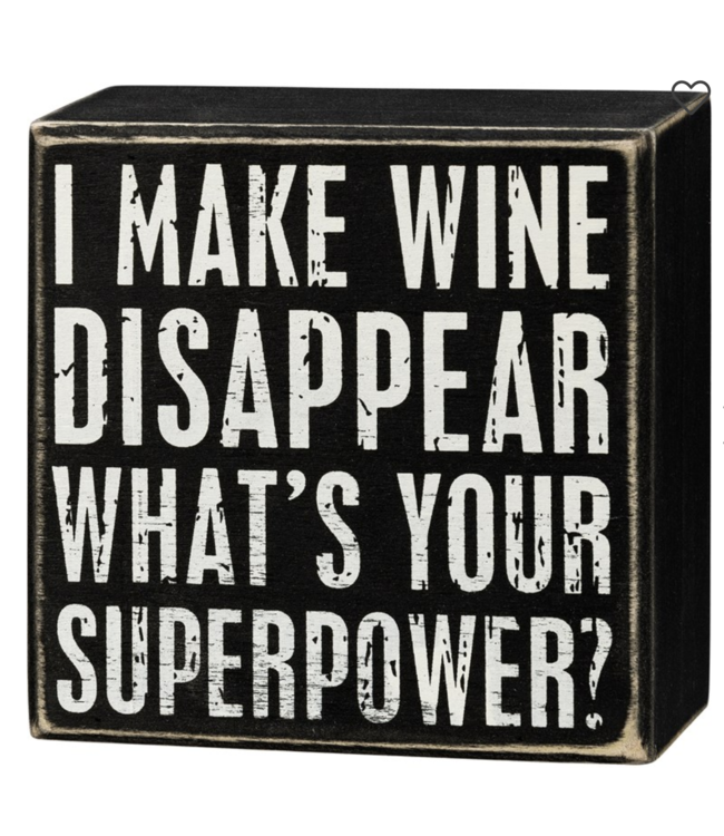 Primitives By Kathy Box Sign - I Make Wine Disappear