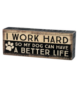 Primitives By Kathy Box Sign - I Work Hard