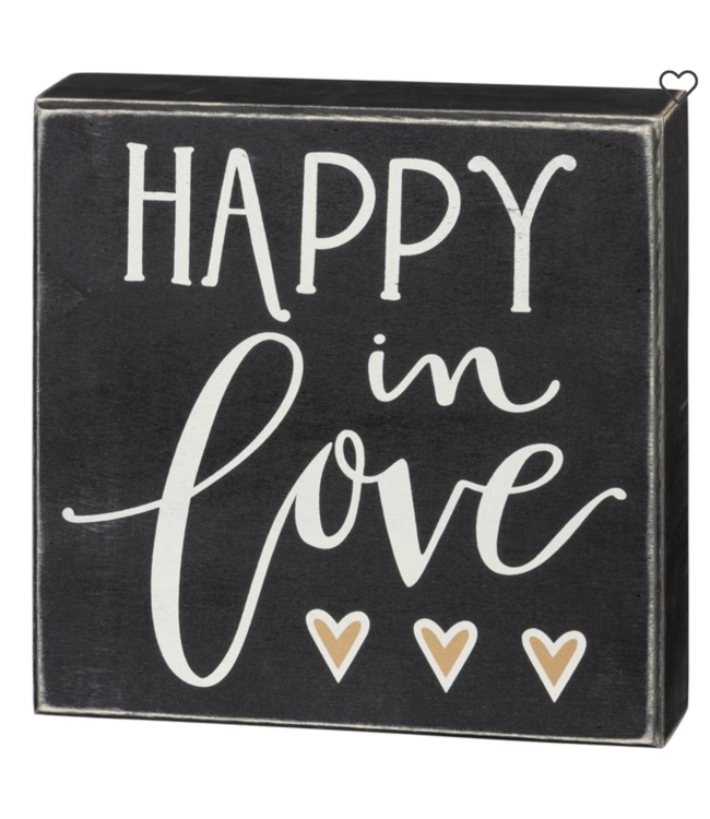 Primitives By Kathy Box Sign - Happy In Love