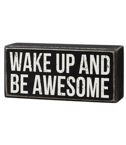 Primitives By Kathy Box Sign - Wake Up And Be Awesome