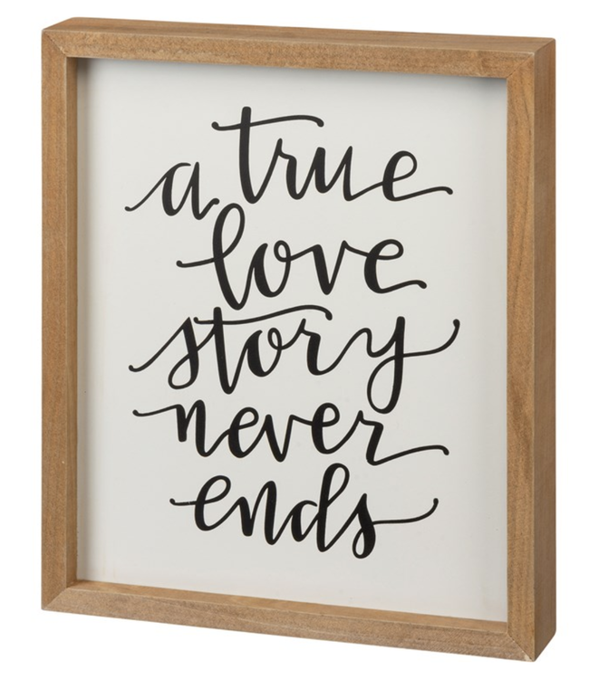 Primitives By Kathy Inset Box Sign - A True Love Story Never Ends