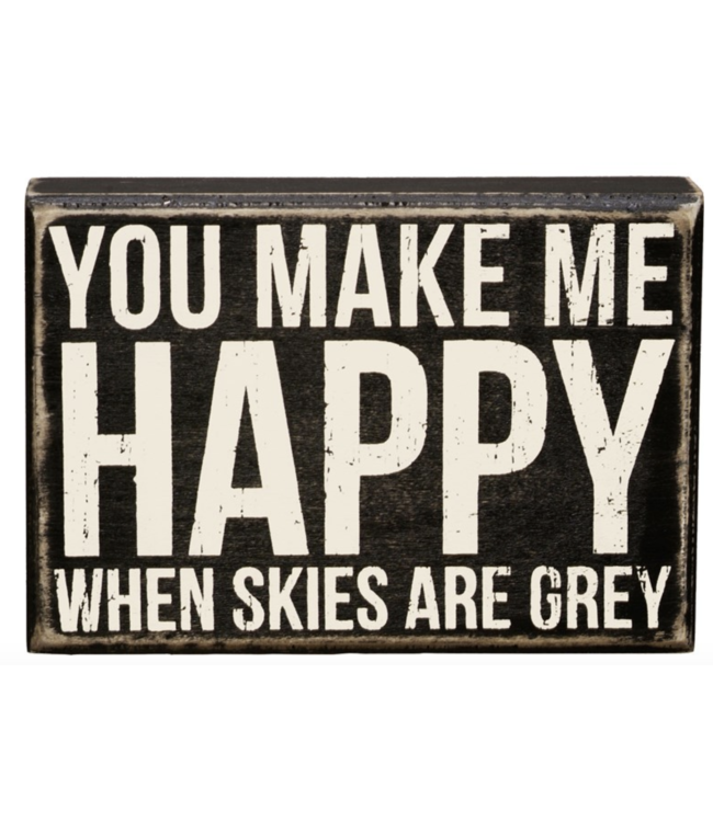 Primitives By Kathy Box Sign - You Make Me Happy