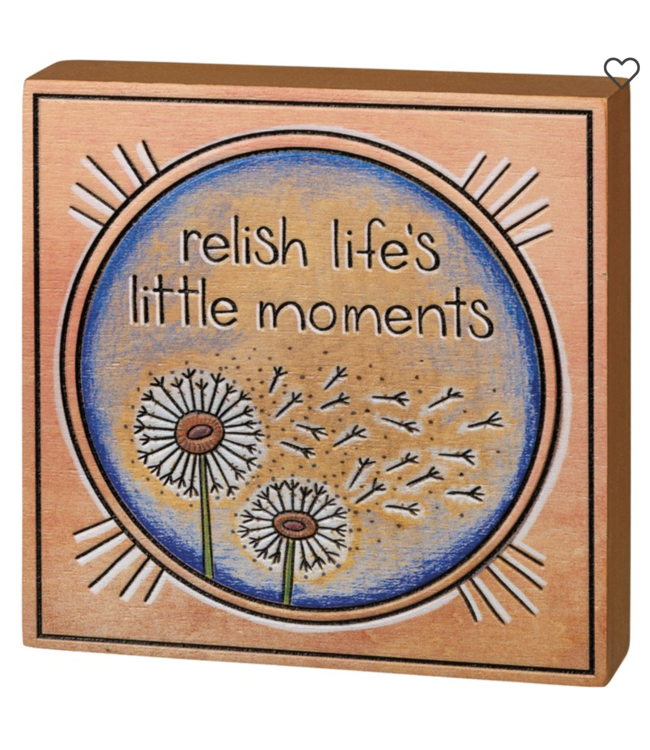Primitives By Kathy Block Sign - Relish Life's Little Moments