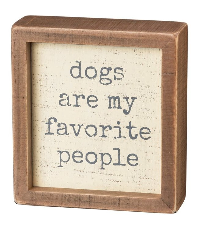 Primitives By Kathy Dogs Are My Favorite People Inset Box Sign