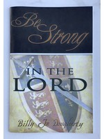 BE STRONG IN THE LORD - DAUGHERTY, BILLY JOE