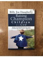 Raising Champion Children for God - DAUGHERTY, BILLY JOE