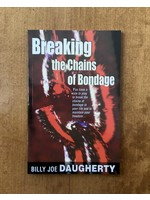 Breaking the Chains of Bondage - DAUGHERTY, BILLY JOE