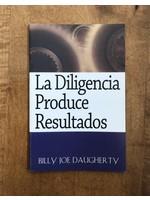 La diligencia Produce Resultados - Daugherty, Billy Joe