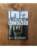 La Fe que Corresponde con Acciones - Daugherty, Bill Joe