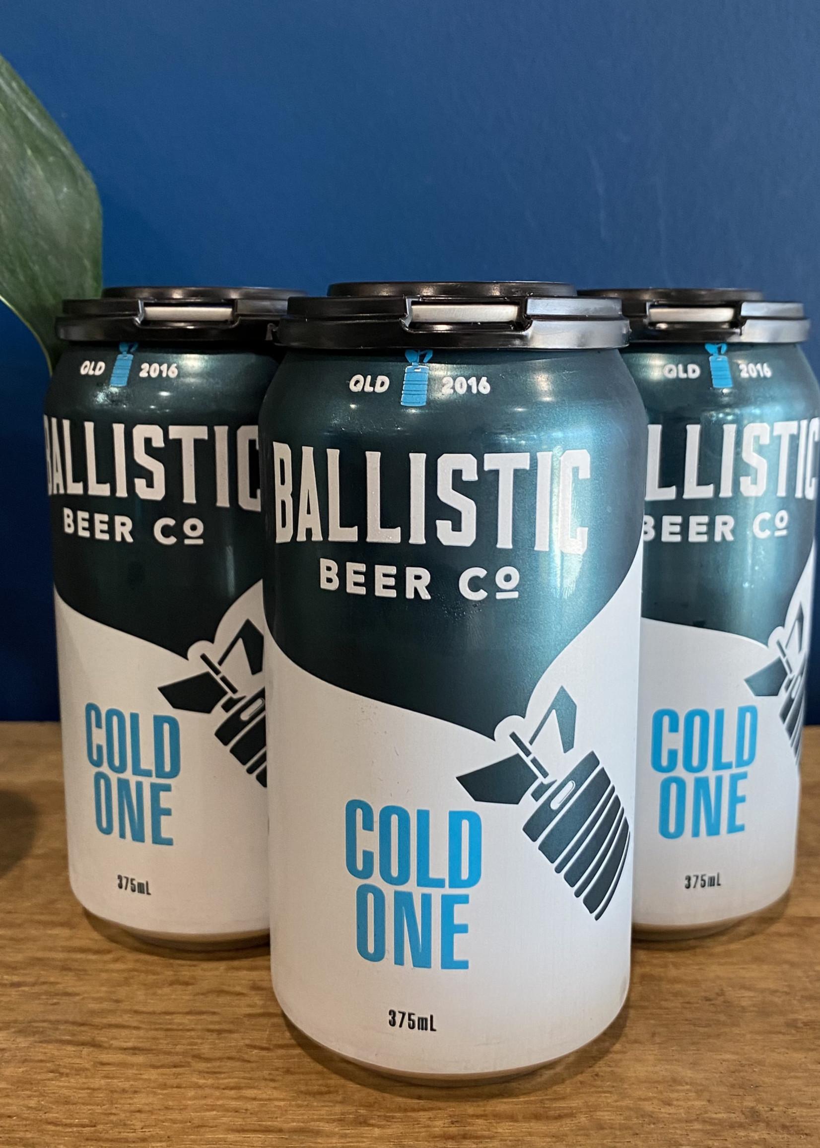 Ballistic Ballistic Cold One