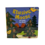 Fire the Imagination Elusive Moose - Board Book