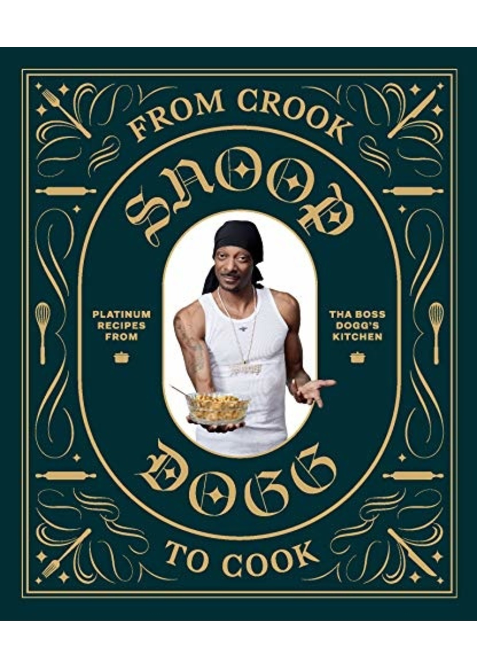 Snoop Dogg From Crook to Cook