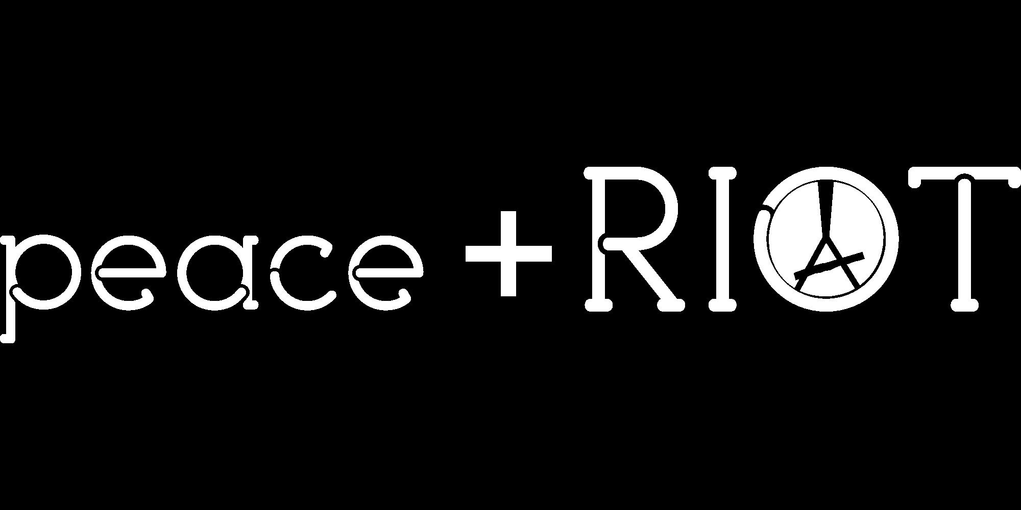 Peace & Riot