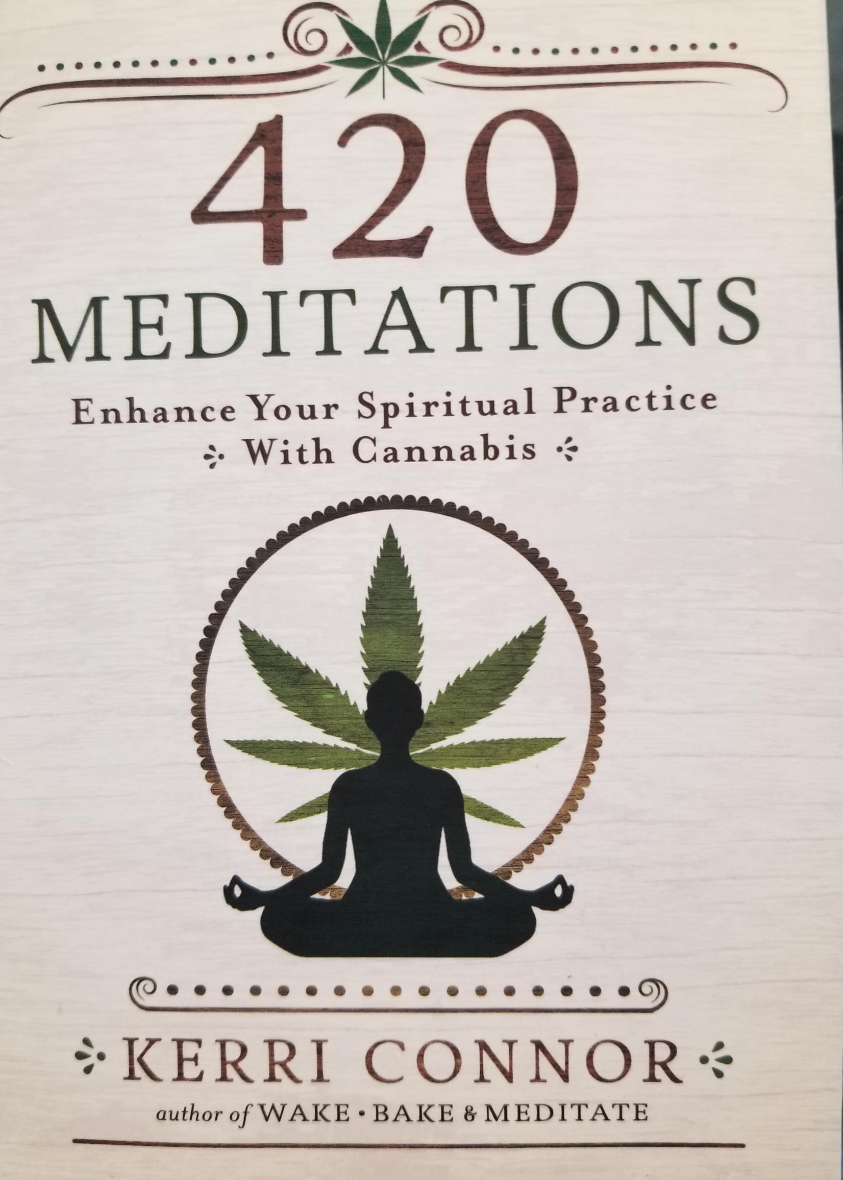420 Meditations -  BY KERRI CONNOR