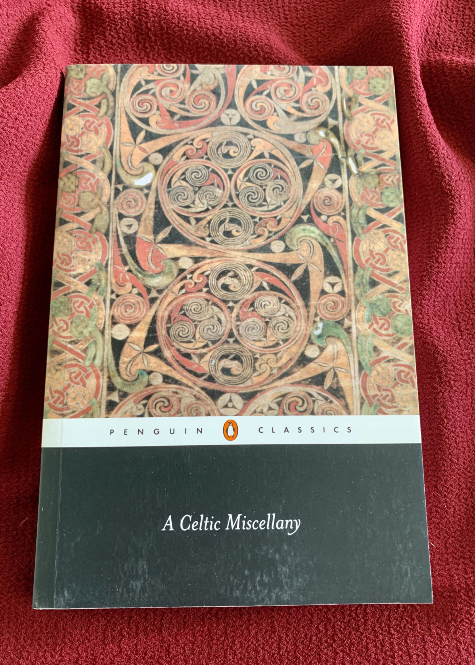A Celtic Miscellany TRANSLATIONS FROM THE CELTIC LITERATURE - Translated by  Kenneth Hurlstone Jackson