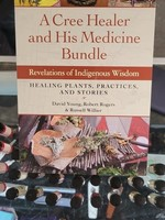 A Cree Healer and His Medicine Bundle-DAVID YOUNG, ROBERT ROGERS and RUSSELL WILLIER