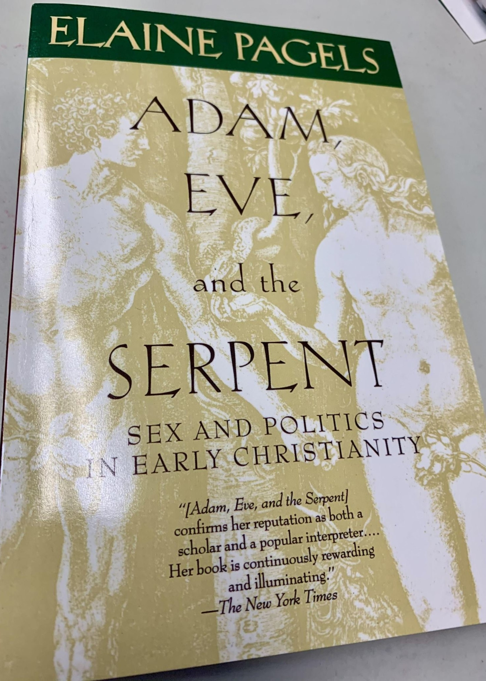 Adam, Eve, and the Serpent SEX AND POLITICS IN EARLY CHRISTIANITY - By ELAINE PAGELS