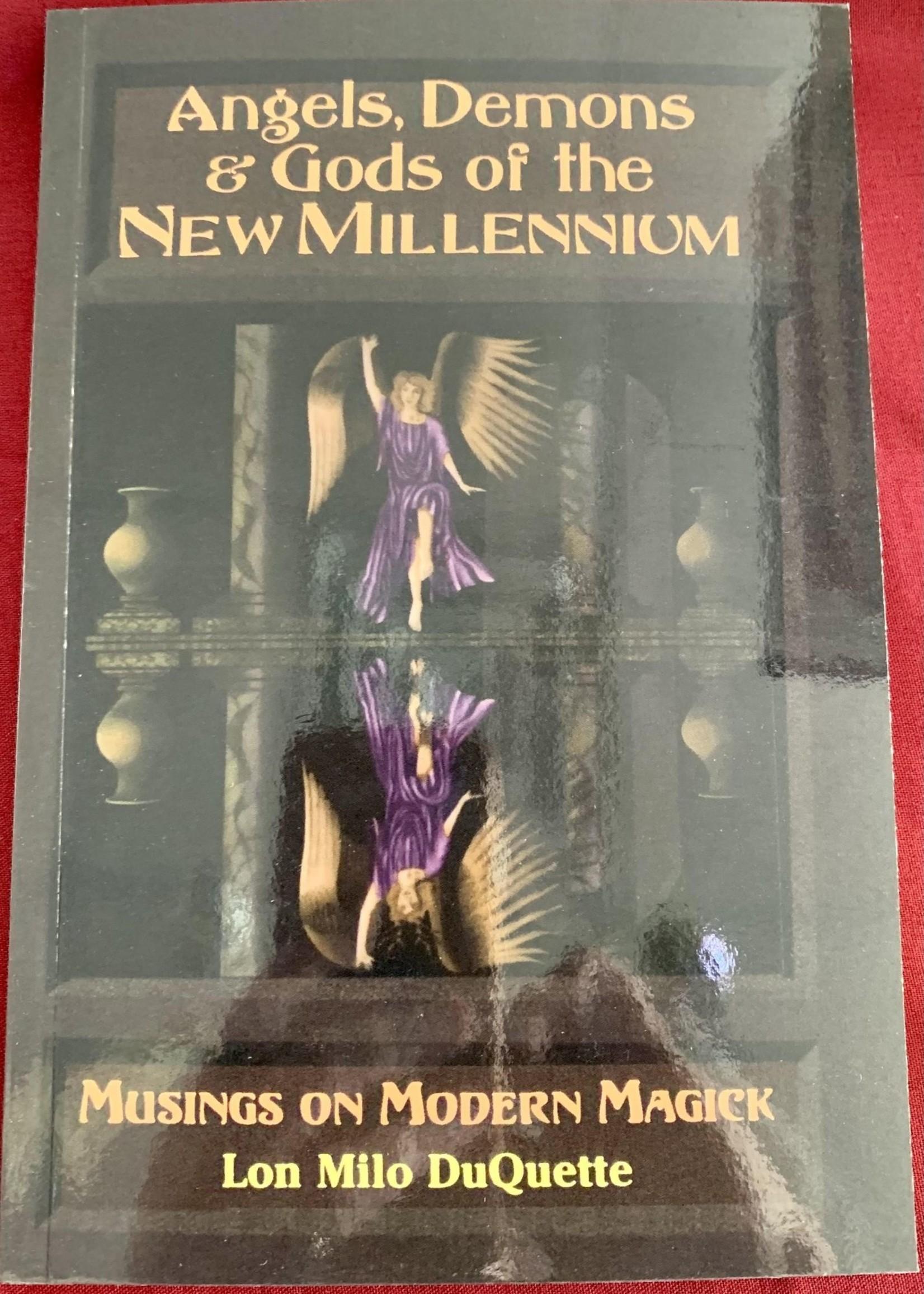 Angels, Demons & Gods of the New Millennium Musings on Modern Magick - Lon Milo DuQuette