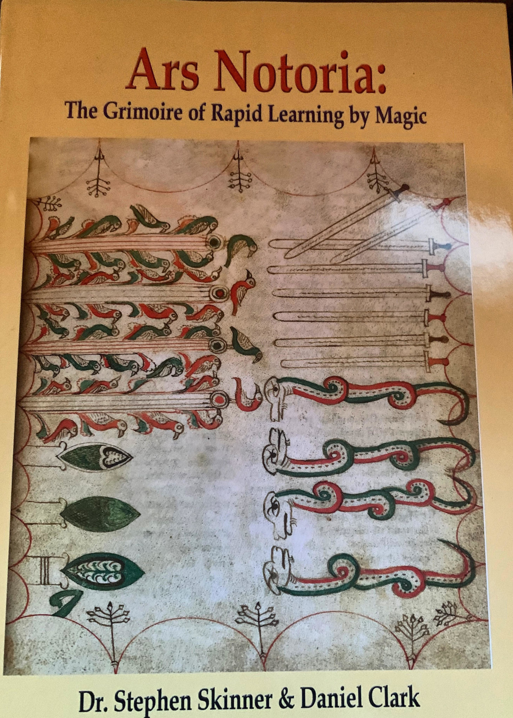 Ars Notoria: The Grimoire of Rapid Learning by Magic - Dr. Stephen Skinner & Daniel Clark