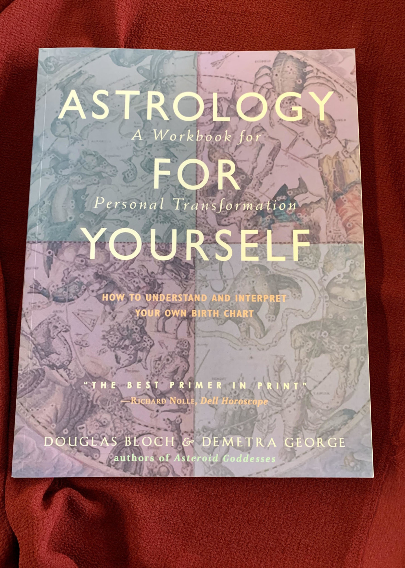 Astrology for Yourself How to Understand and Interpret Your Own Birth Chart - Douglas Bloch, Demetra George