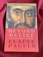 Beyond Belief THE SECRET GOSPEL OF THOMAS - Elaine Pagels
