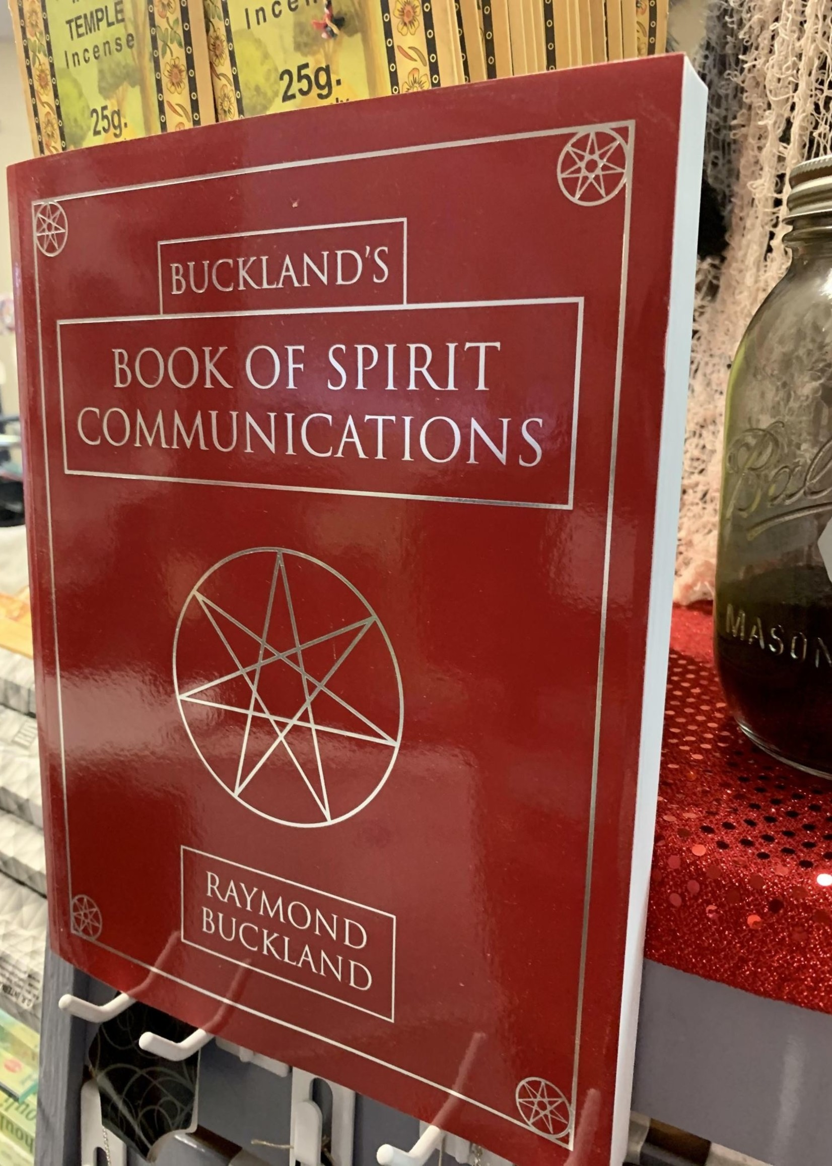 Buckland's Book of Spirit Communications - BY RAYMOND BUCKLAND