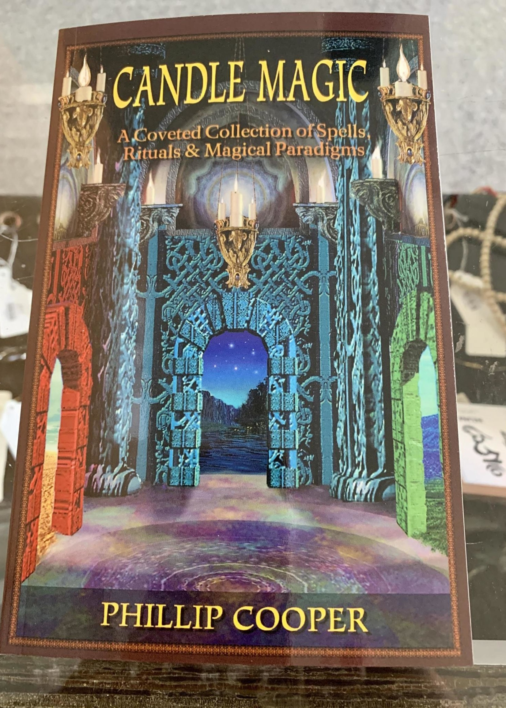 Candle Magic A Coveted Collection of Spells, Rituals, and Magical Paradigms - Phillip Cooper