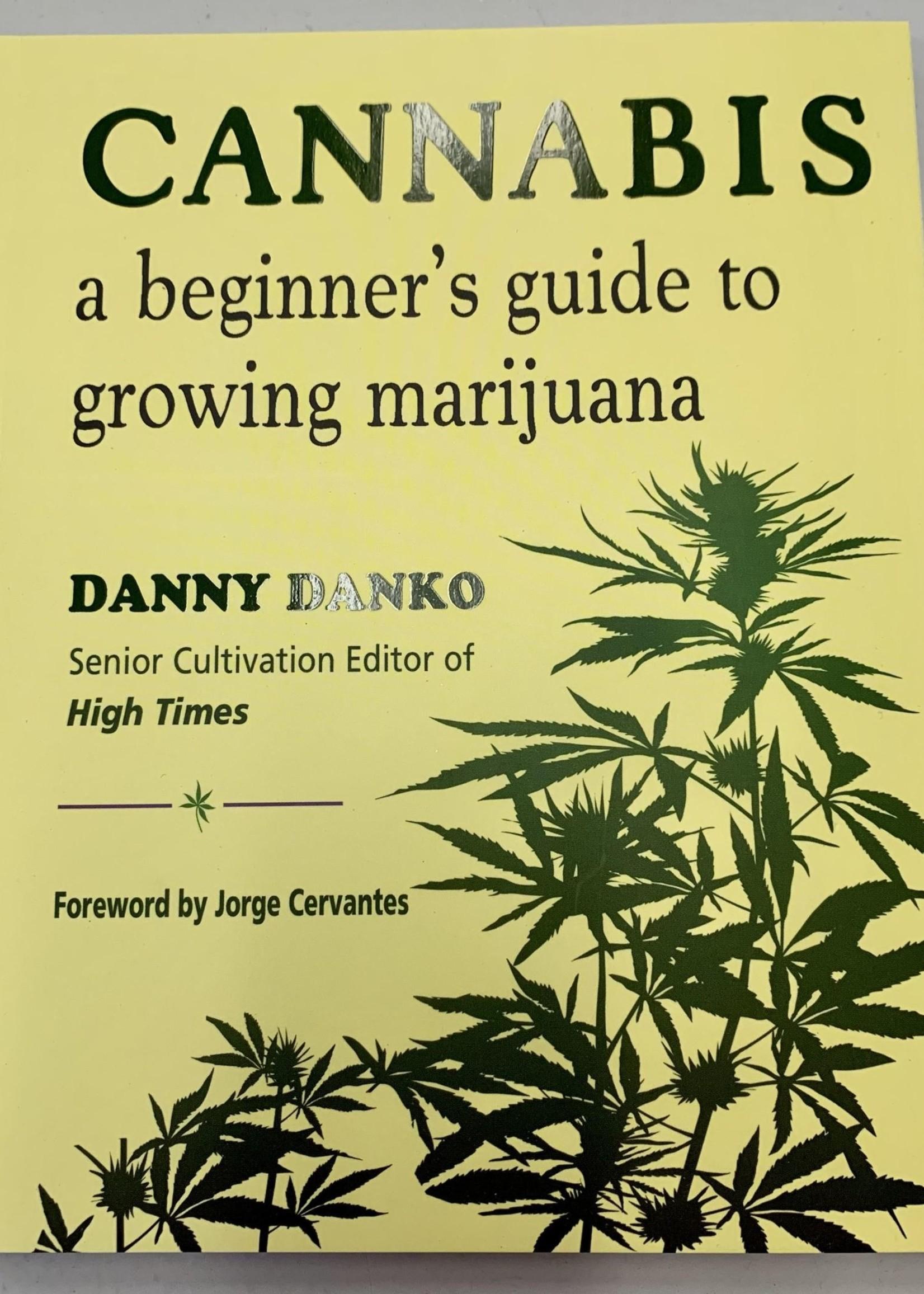 Cannabis A Beginner's Guide to Growing Marijuana - Danny Danko