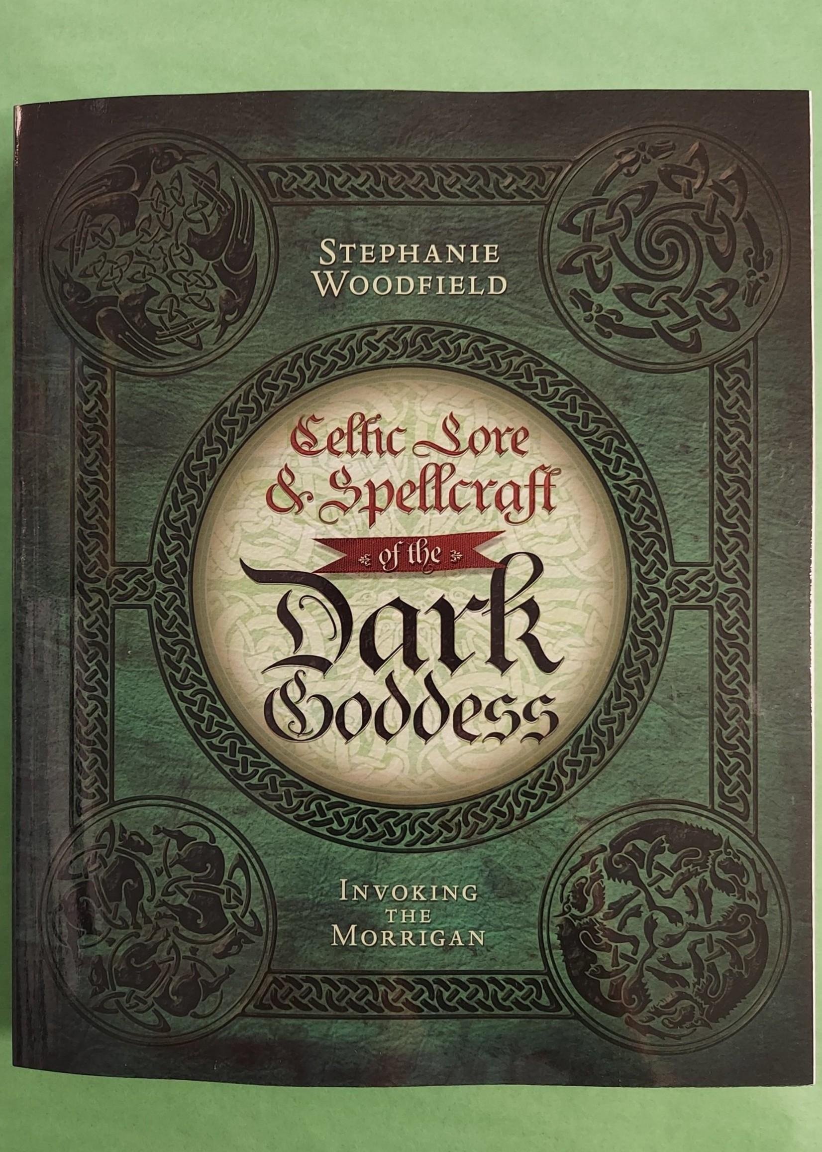 Celtic Lore & Spellcraft of the Dark Goddess-BY STEPHANIE WOODFIELD