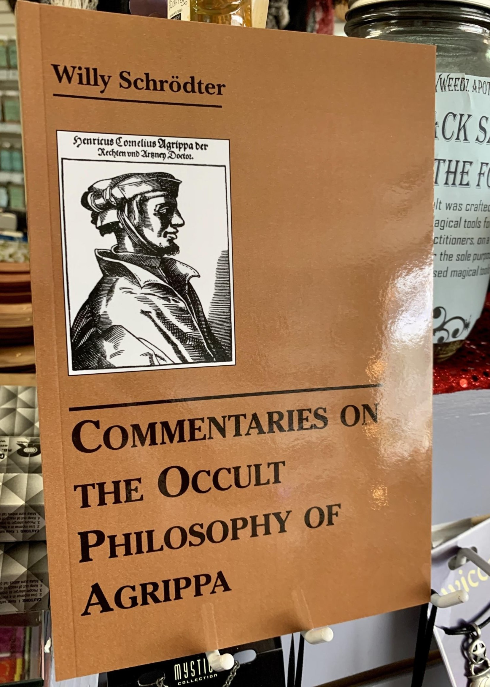 Commentaries on the Occult Philosophy of Agrippa - Willy Schroedter