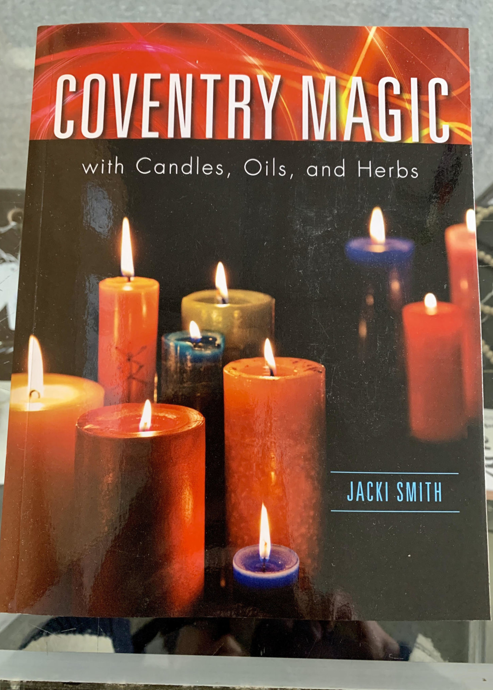Coventry Magic with Candles, Oils, and Herbs - Jacki Smith