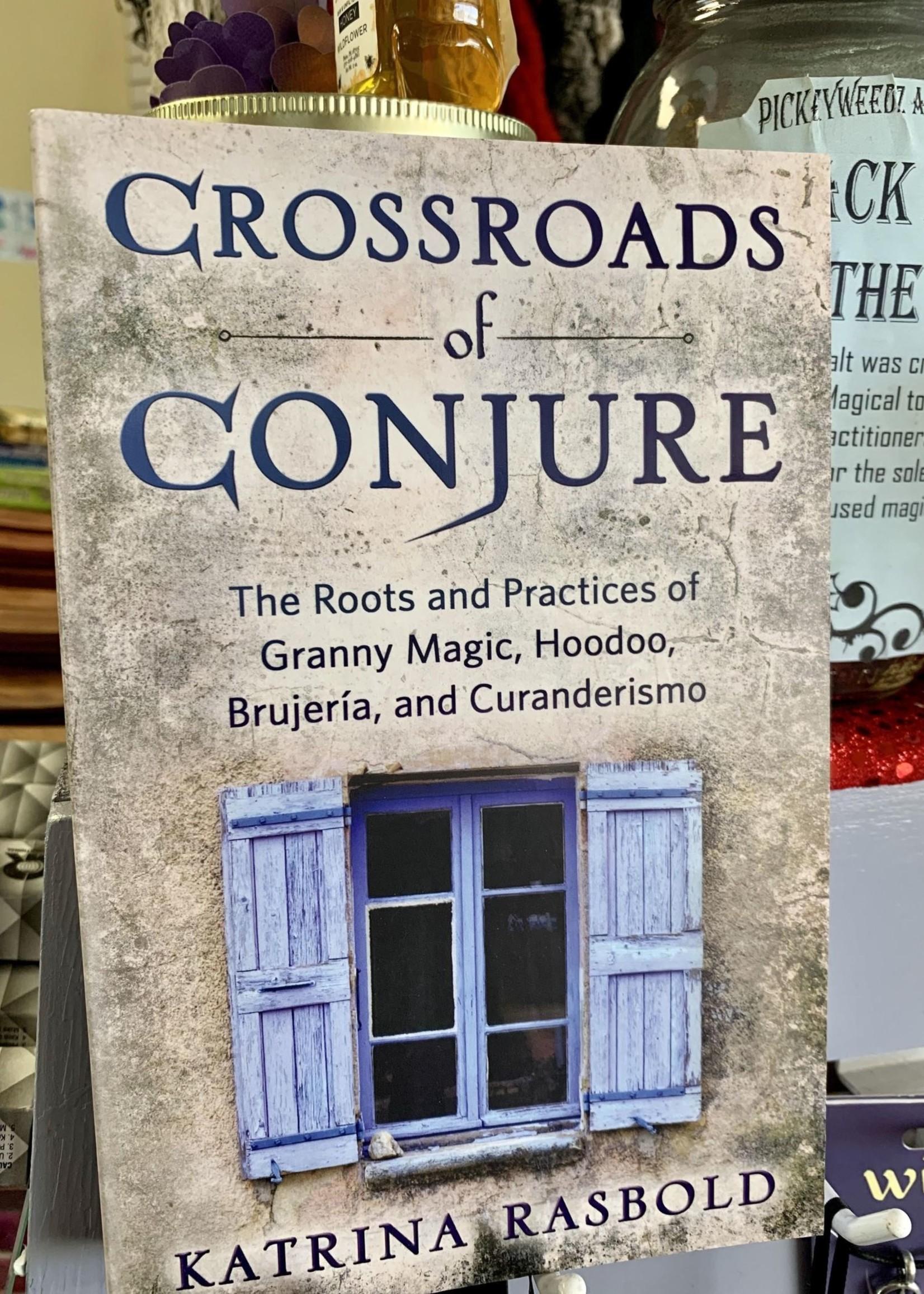 Crossroads of Conjure - Katrina Rasbold