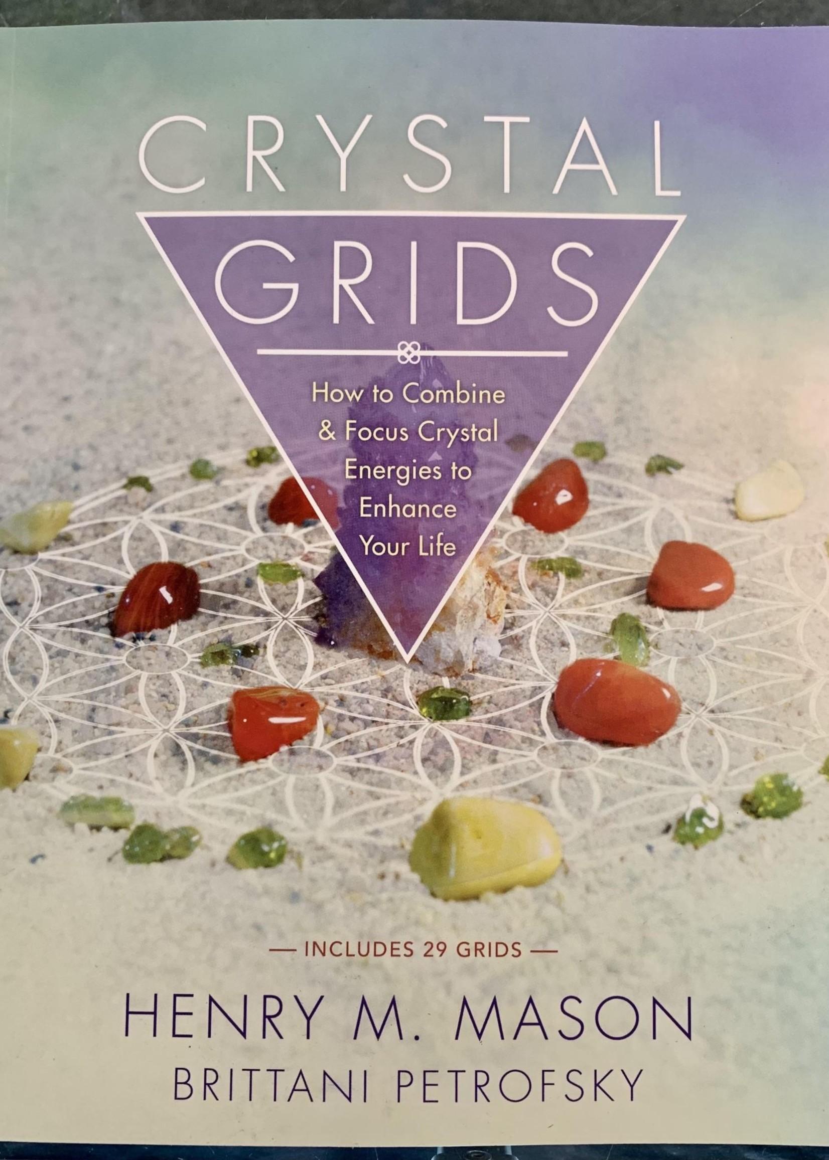 Crystal Grids - BY HENRY M. MASON, BRITTANI PETROFSKY