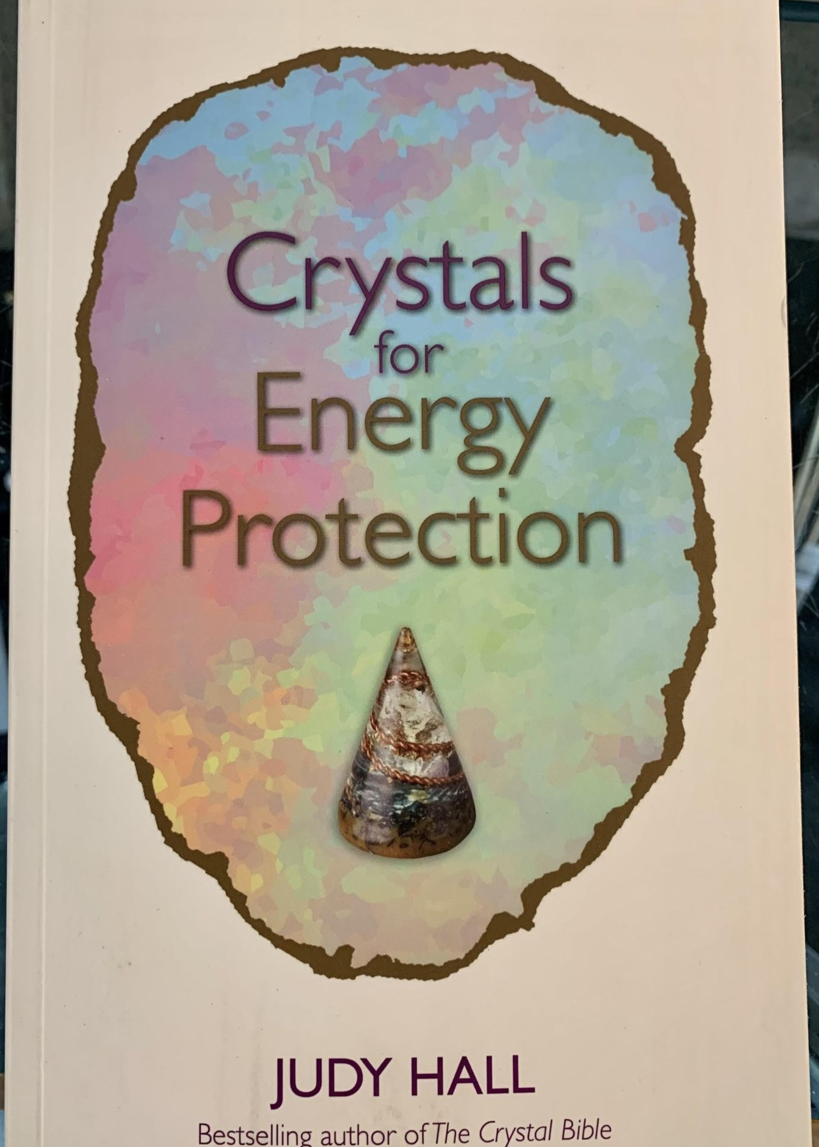 Crystals for Energy Protection - By JUDY HALL