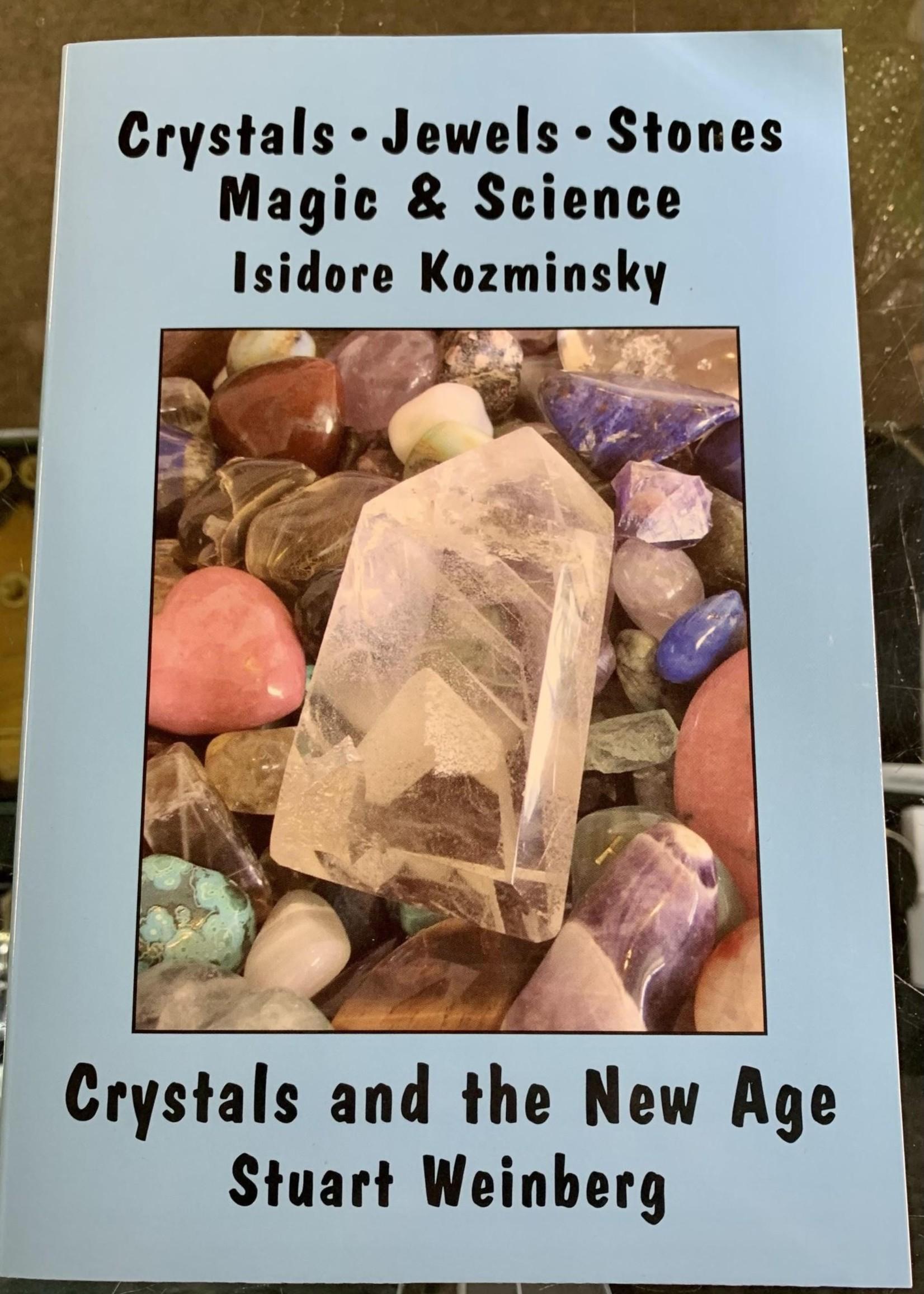Crystals, Jewels, Stones Magic & Science - Isidore Kozminsky, Preface by Stuart Weinberg